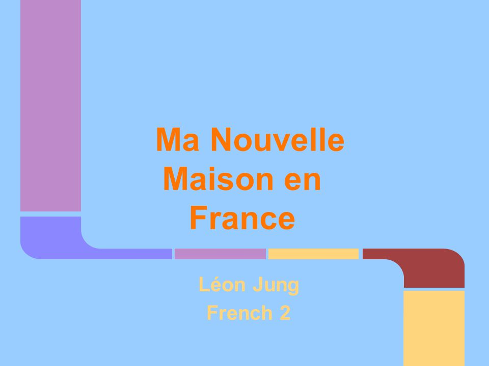 Ma Nouvelle Maison en France Léon Jung French 2