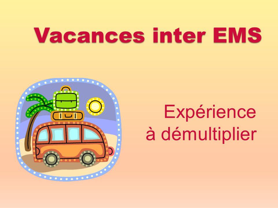 Vacances inter EMS Expérience à démultiplier