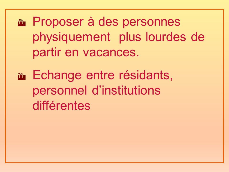 Echange entre résidants, personnel d'institutions différentes