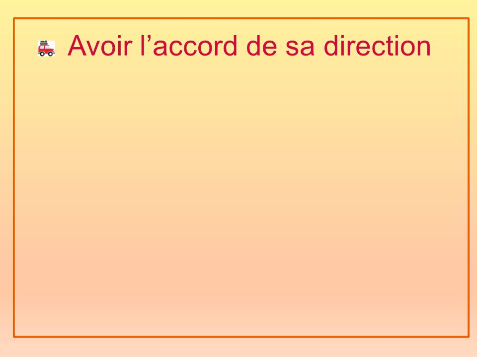 Avoir l'accord de sa direction