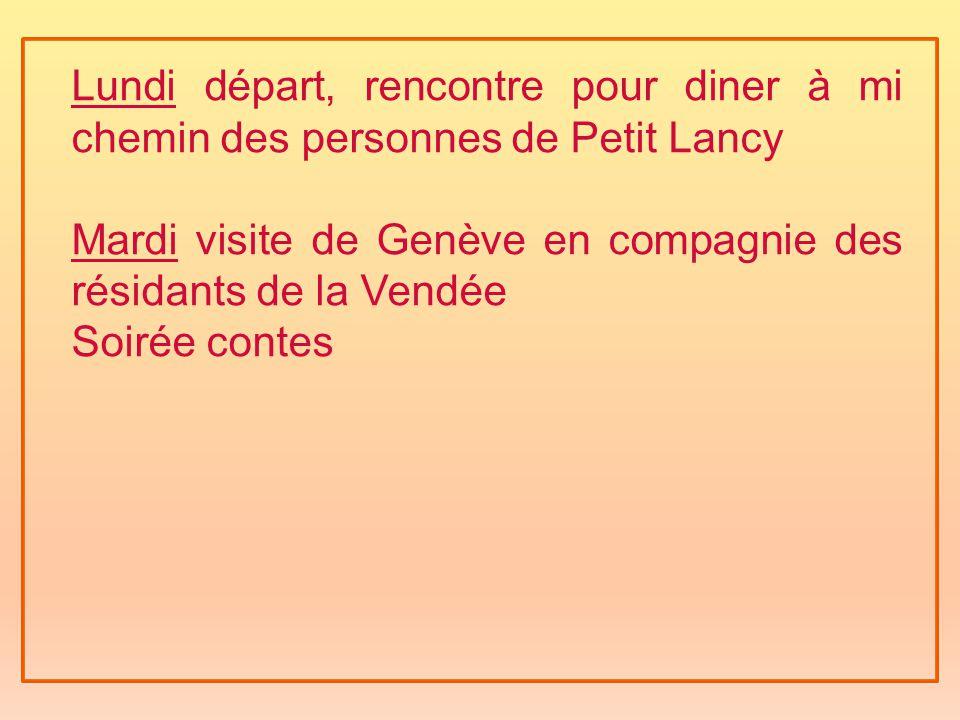 Mardi visite de Genève en compagnie des résidants de la Vendée Soirée contes