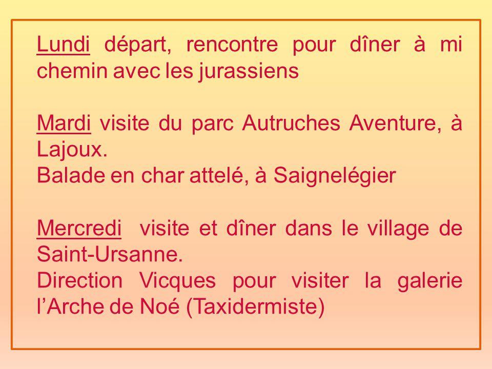 Lundi départ, rencontre pour dîner à mi chemin avec les jurassiens Mardi visite du parc Autruches Aventure, à Lajoux.
