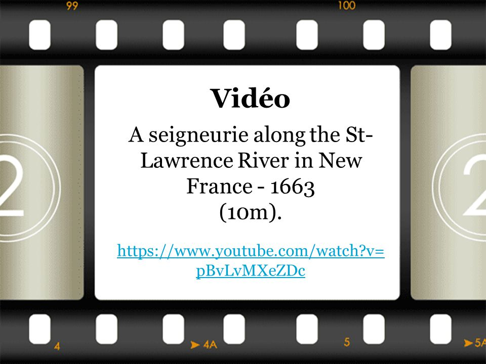 Vidéo A seigneurie along the St- Lawrence River in New France - 1663 (10m).
