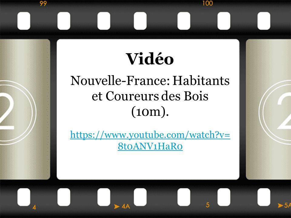 Vidéo Nouvelle-France: Habitants et Coureurs des Bois (10m).