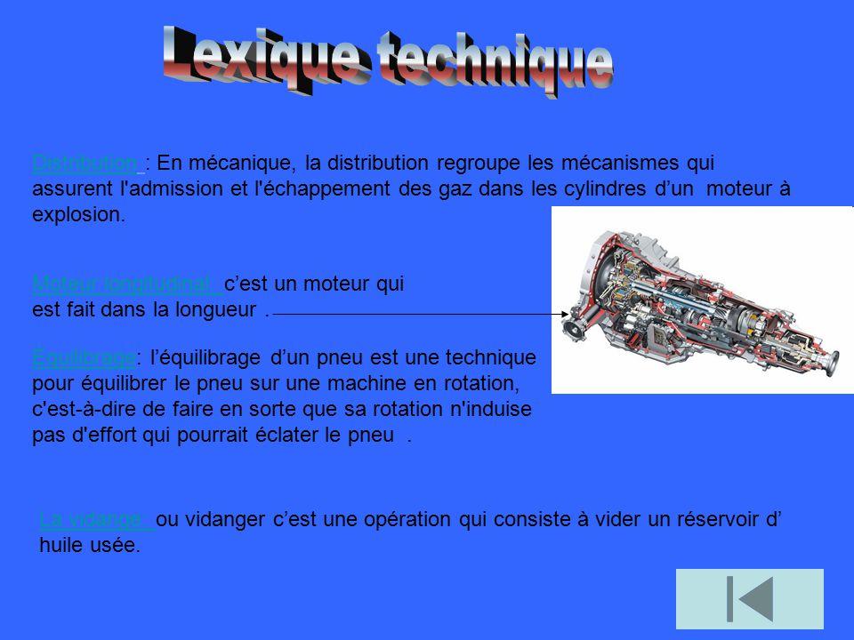 DistributionDistribution : En mécanique, la distribution regroupe les mécanismes qui assurent l'admission et l'échappement des gaz dans les cylindres