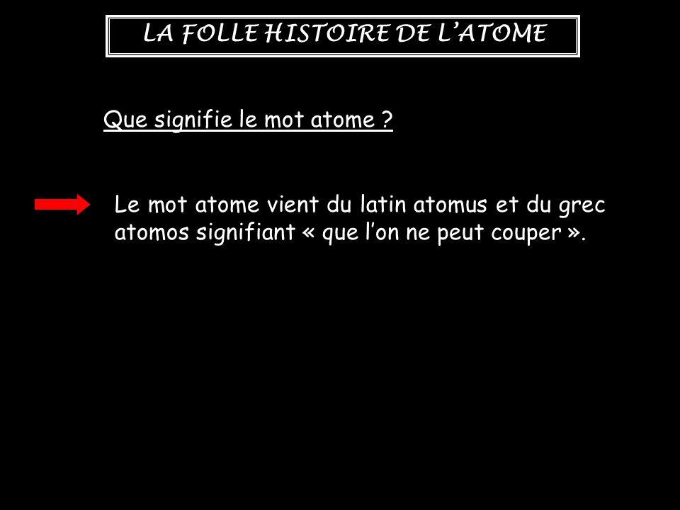LA FOLLE HISTOIRE DE L'ATOME Les différents savants :