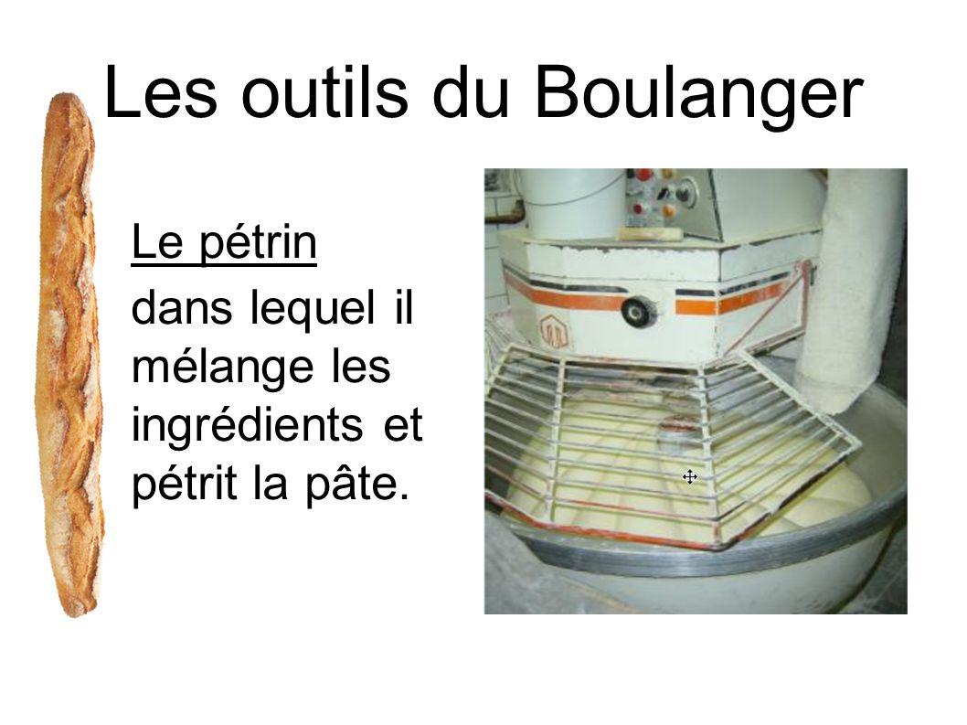 Les outils du Boulanger Le pétrin dans lequel il mélange les ingrédients et pétrit la pâte.