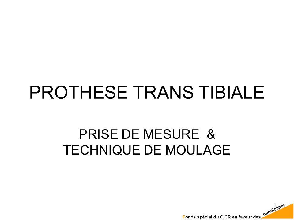 1 PROTHESE TRANS TIBIALE PRISE DE MESURE & TECHNIQUE DE MOULAGE