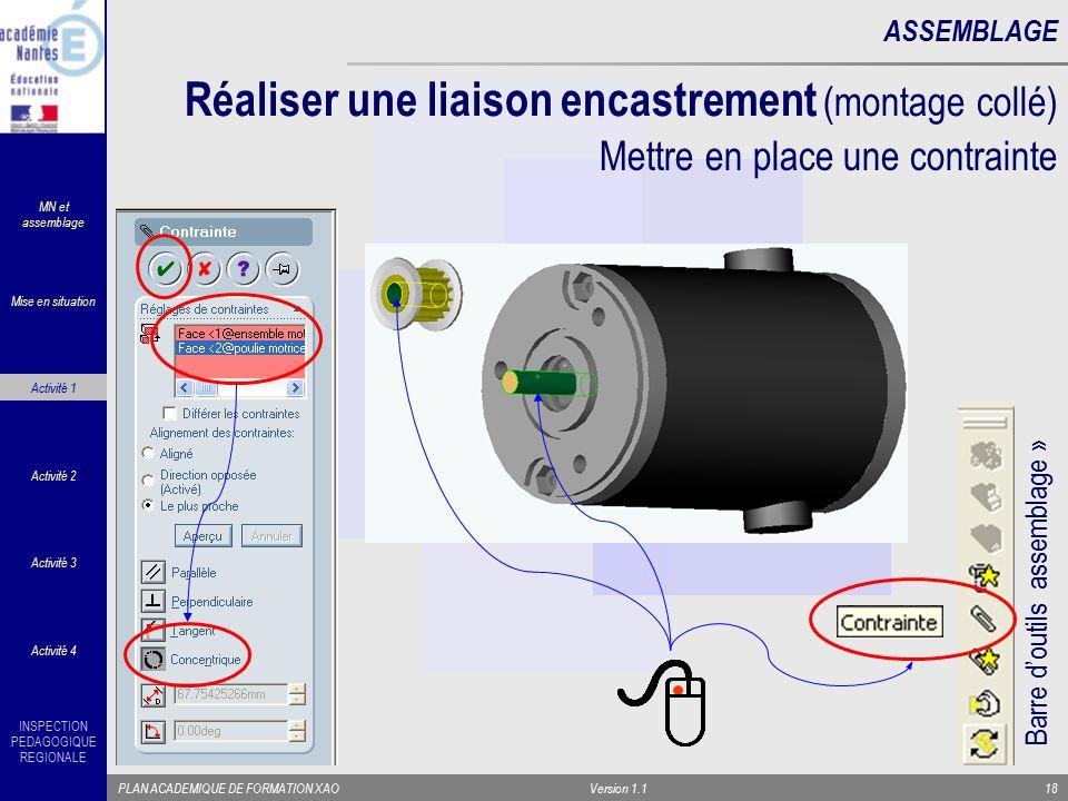 INSPECTION PEDAGOGIQUE REGIONALE PLAN ACADEMIQUE DE FORMATION XAOVersion 1.118 Réaliser une liaison encastrement (montage collé) ASSEMBLAGE Mettre en