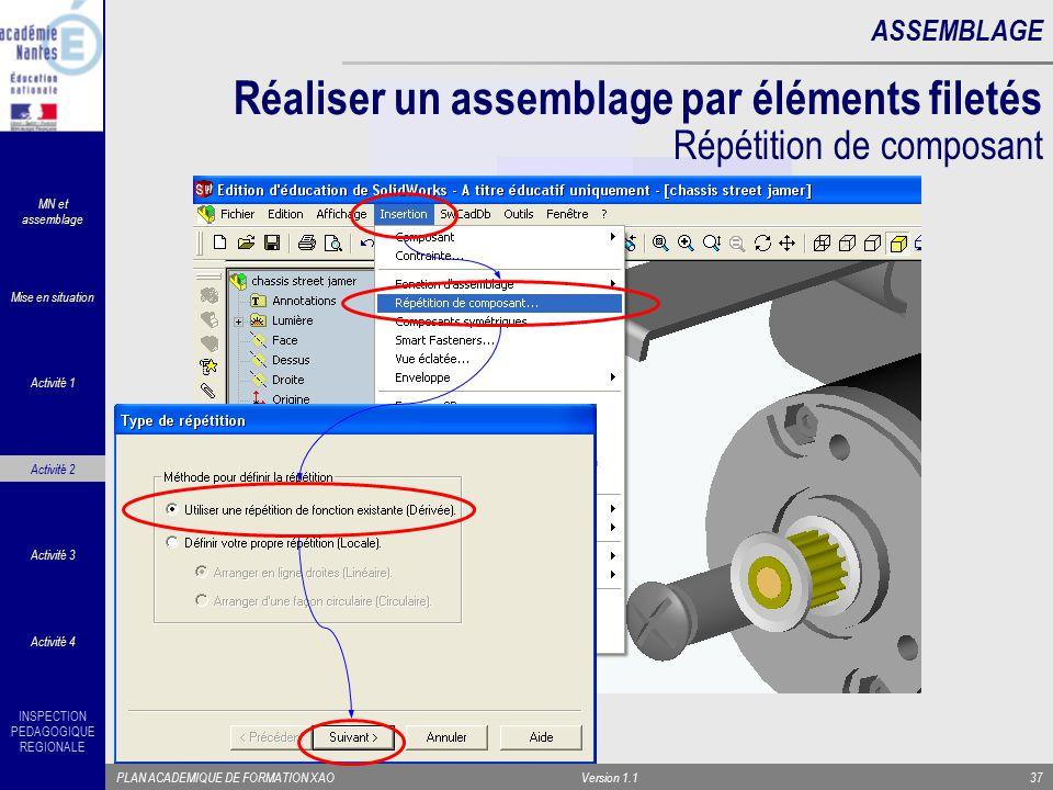 INSPECTION PEDAGOGIQUE REGIONALE PLAN ACADEMIQUE DE FORMATION XAOVersion 1.137 ASSEMBLAGE Réaliser un assemblage par éléments filetés Répétition de co
