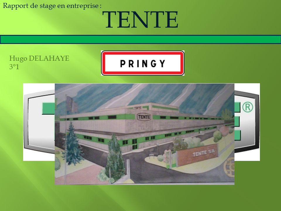 Hugo DELAHAYE 3°1 Rapport de stage en entreprise : TENTE