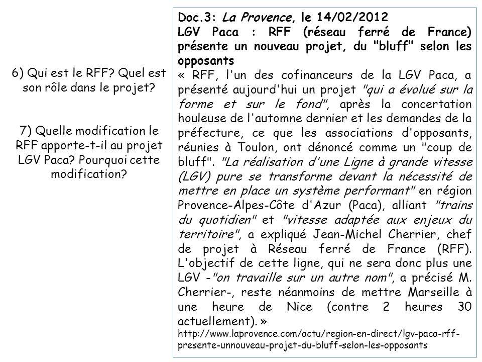Doc.3: La Provence, le 14/02/2012 LGV Paca : RFF (réseau ferré de France) présente un nouveau projet, du