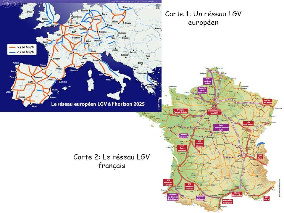 Carte 1: Un réseau LGV européen Carte 2: Le réseau LGV français