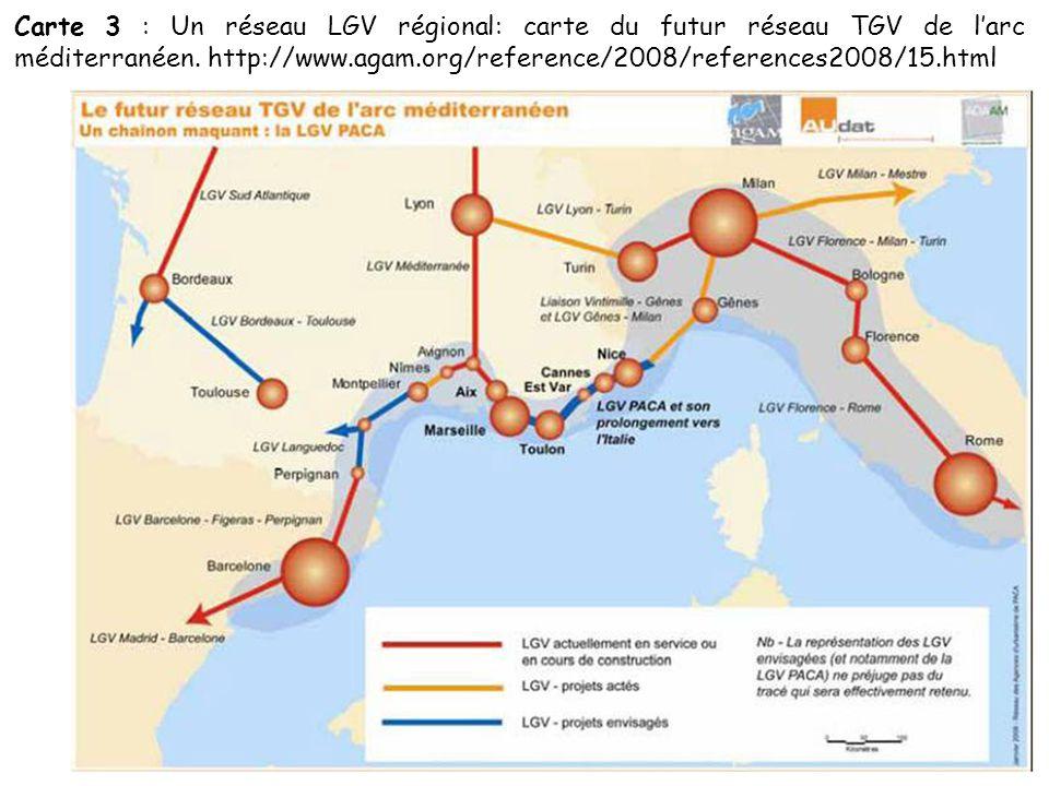 Carte 3 : Un réseau LGV régional: carte du futur réseau TGV de l'arc méditerranéen. http://www.agam.org/reference/2008/references2008/15.html