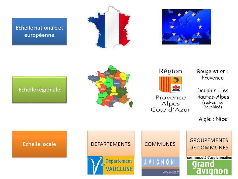 Echelle nationale et européenne Echelle régionale Echelle locale DEPARTEMENTS GROUPEMENTS DE COMMUNES COMMUNES Rouge et or : Provence Dauphin : les Hautes-Alpes (sud-est du Dauphiné) Aigle : Nice