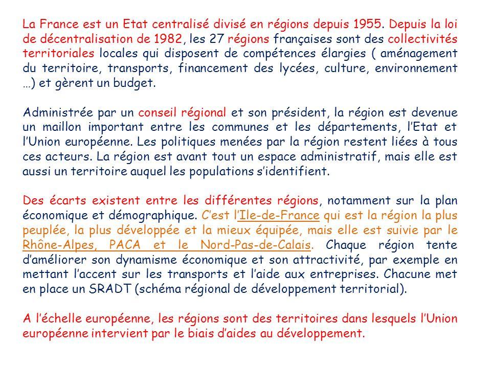 La France est un Etat centralisé divisé en régions depuis 1955. Depuis la loi de décentralisation de 1982, les 27 régions françaises sont des collecti