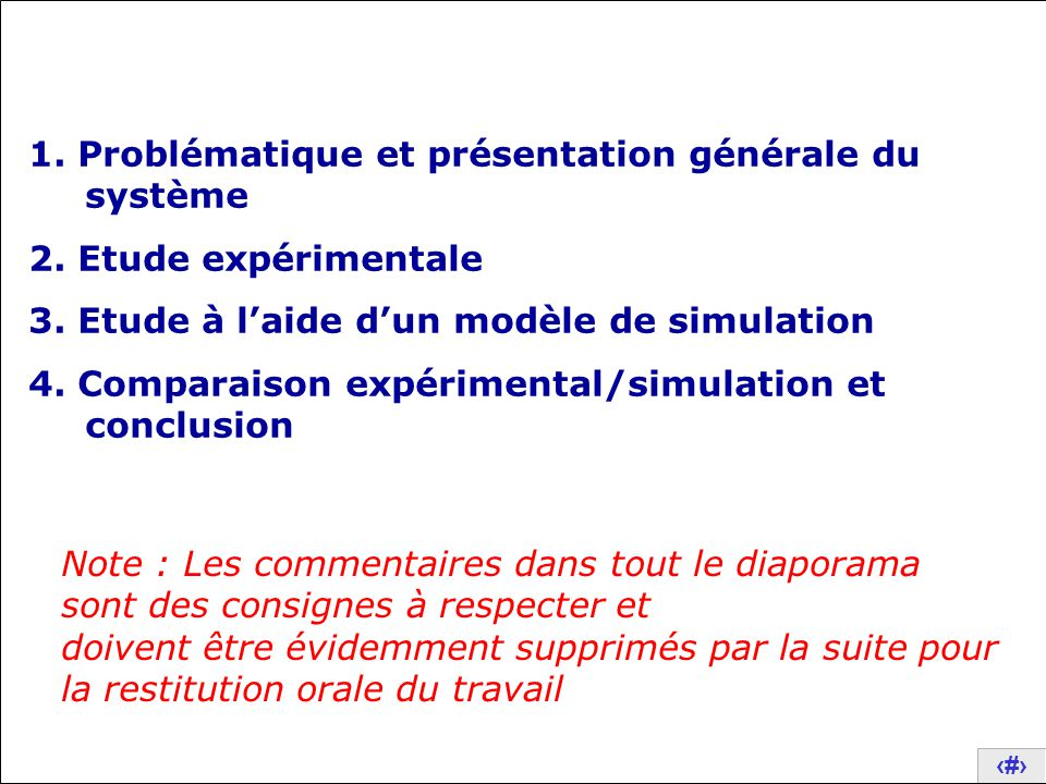 8 2. Etude expérimentale Réglage du système pour ce travail