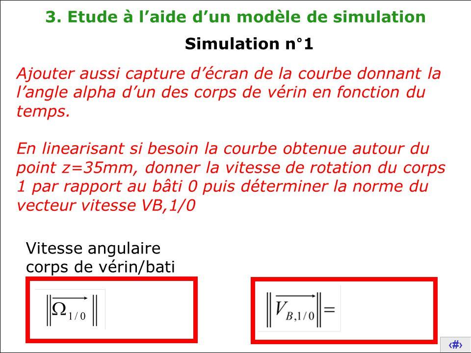 21 3. Etude à l'aide d'un modèle de simulation Ajouter aussi capture d'écran de la courbe donnant la l'angle alpha d'un des corps de vérin en fonction