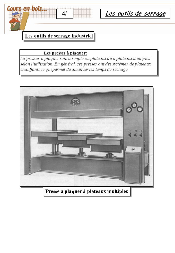 Les outils de serrage 5/ Cadreuse volumique: ces cadreuses permettent de serrer des volumes ou des meubles en une seule fois.