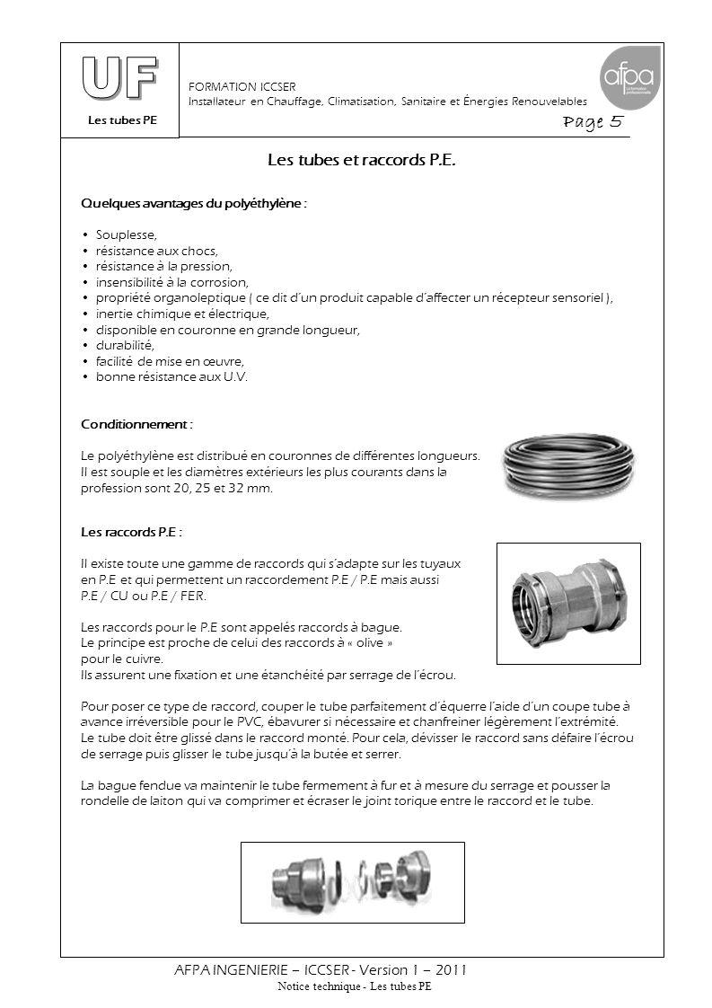 Les tubes PE Page 5 AFPA INGENIERIE – ICCSER - Version 1 – 2011 Notice technique - Les tubes PE FORMATION ICCSER Installateur en Chauffage, Climatisat