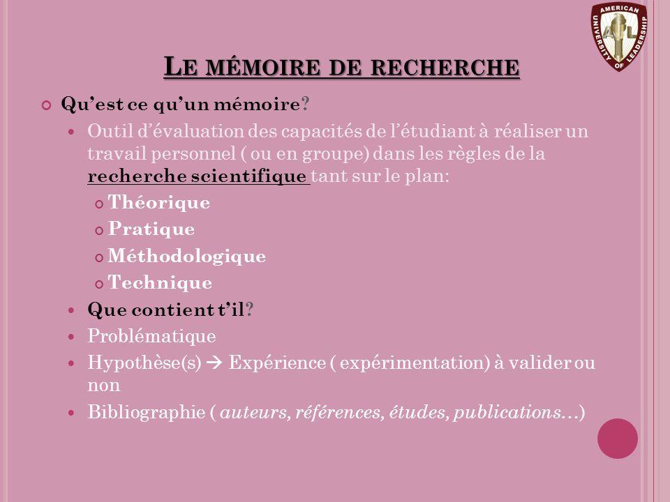 L E MÉMOIRE DE RECHERCHE Qu'est ce qu'un mémoire.