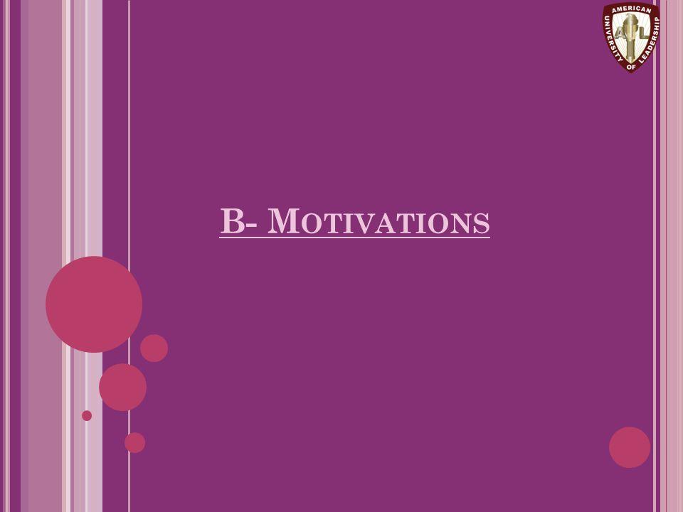 B- M OTIVATIONS