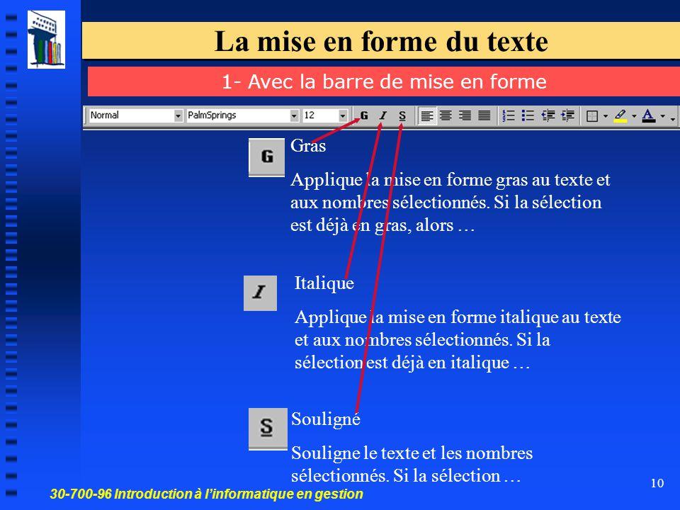 30-700-96 Introduction à l'informatique en gestion 10 La mise en forme du texte Gras Applique la mise en forme gras au texte et aux nombres sélectionnés.