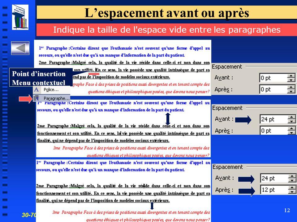 30-700-96 Introduction à l'informatique en gestion 12 L'espacement avant ou après Indique la taille de l'espace vide entre les paragraphes Point d'ins