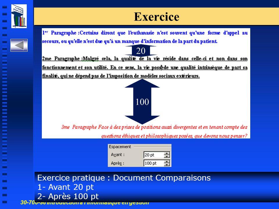 30-700-96 Introduction à l'informatique en gestion 13 Exercice Exercice pratique : Document Comparaisons 1- Avant 20 pt 2- Après 100 pt 20 100