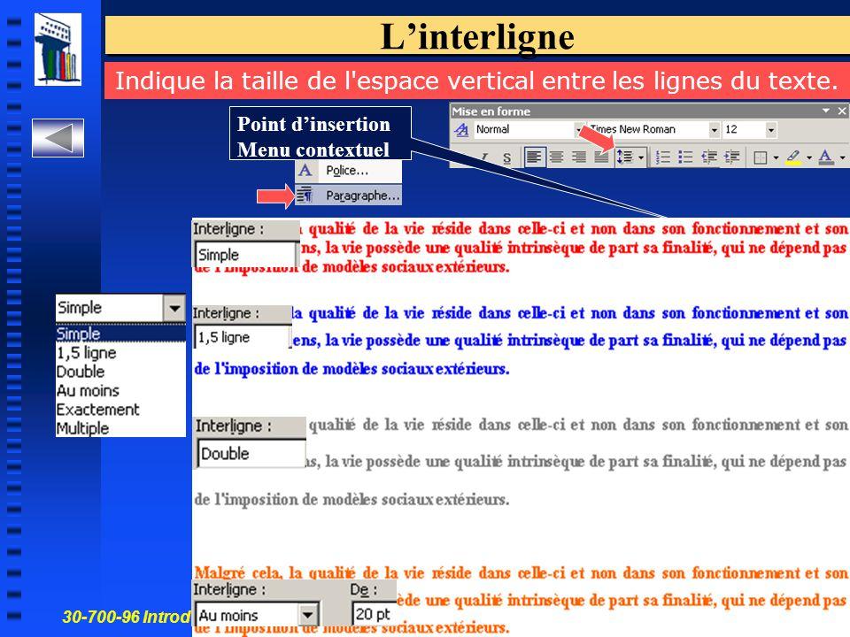 30-700-96 Introduction à l'informatique en gestion 14 L'interligne Indique la taille de l'espace vertical entre les lignes du texte. Point d'insertion