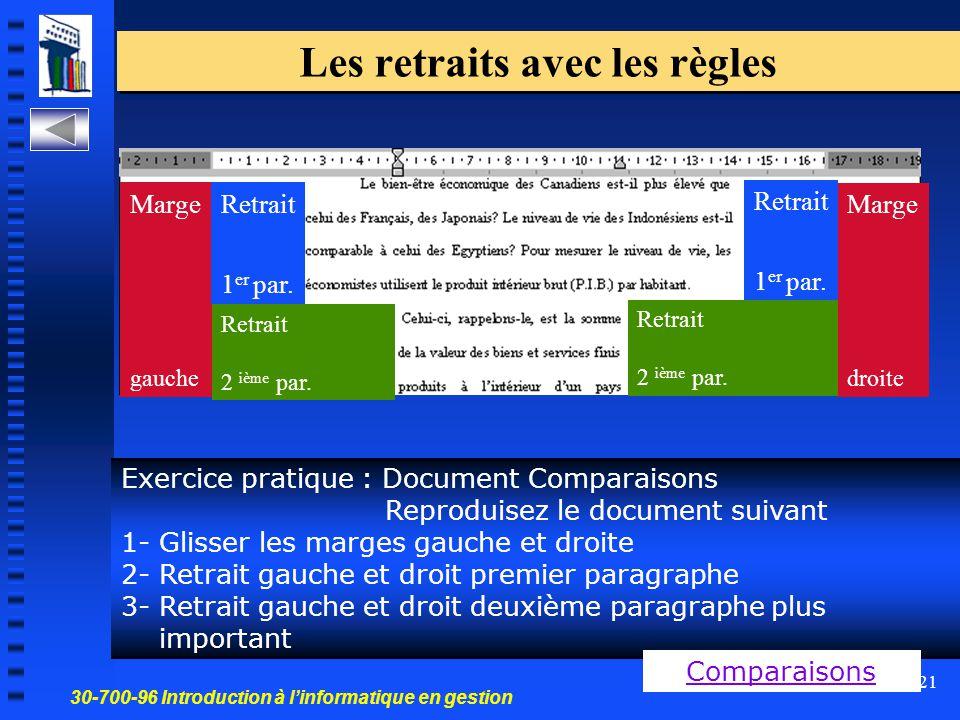 30-700-96 Introduction à l'informatique en gestion 21 Les retraits avec les règles Marge gauche Marge droite Retrait 1 er par. Retrait 1 er par. Retra