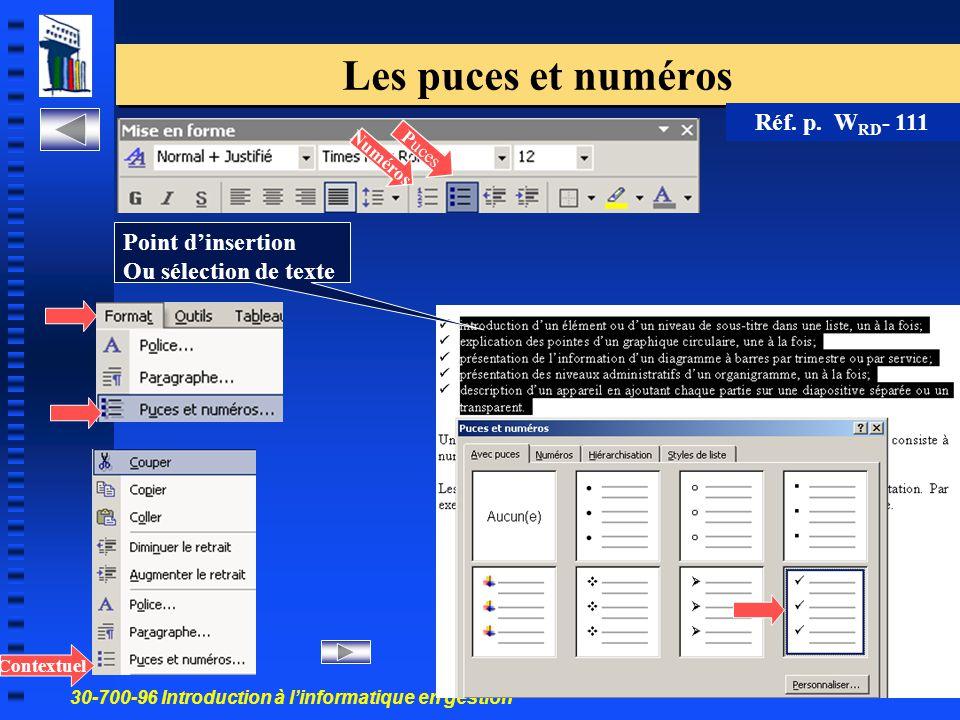 30-700-96 Introduction à l'informatique en gestion 28 Les puces et numéros Réf. p. W RD - 111 Contextuel Puces Numéros Point d'insertion Ou sélection