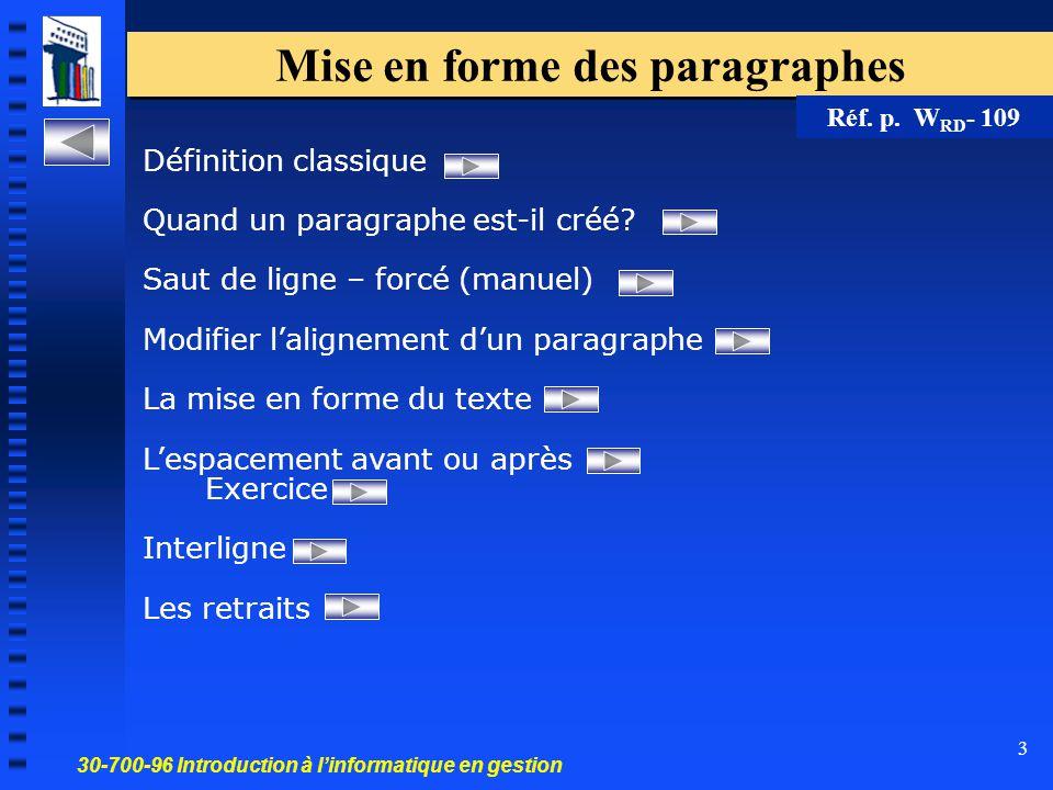30-700-96 Introduction à l'informatique en gestion 3 Mise en forme des paragraphes Définition classique Quand un paragraphe est-il créé? Saut de ligne