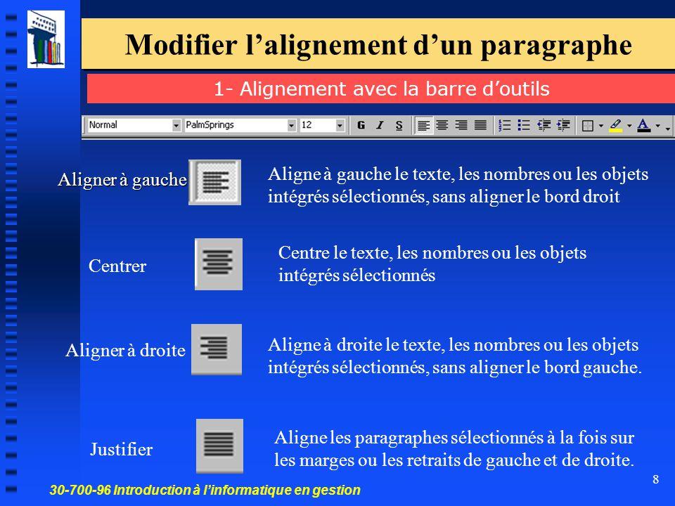 30-700-96 Introduction à l'informatique en gestion 8 Modifier l'alignement d'un paragraphe Aligne à gauche le texte, les nombres ou les objets intégré