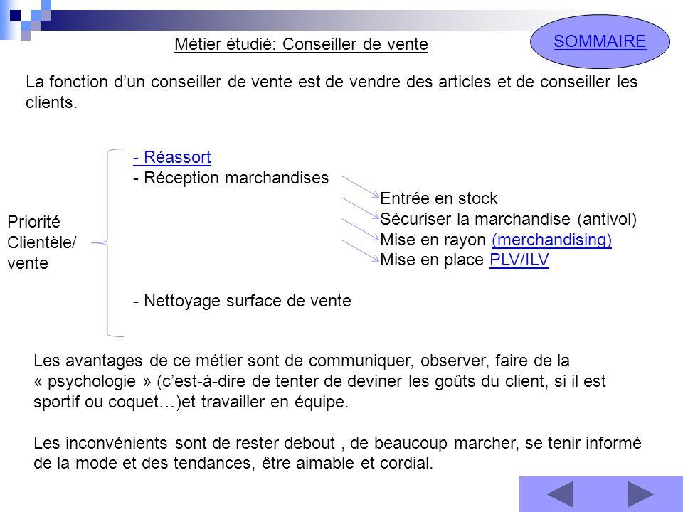 SOMMAIRE Métier étudié: Conseiller de vente La fonction d'un conseiller de vente est de vendre des articles et de conseiller les clients.