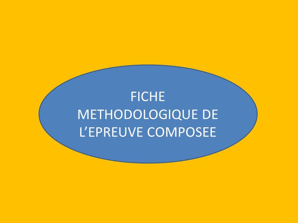 FICHE METHODOLOGIQUE DE L'EPREUVE COMPOSEE