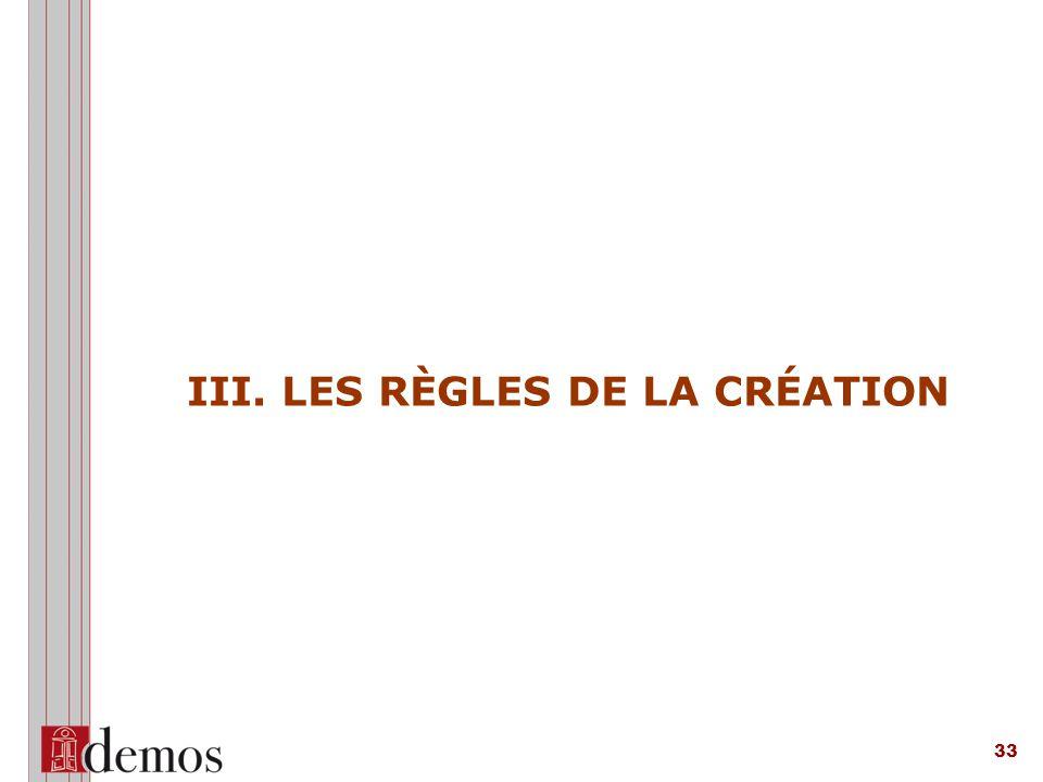 33 III. LES RÈGLES DE LA CRÉATION