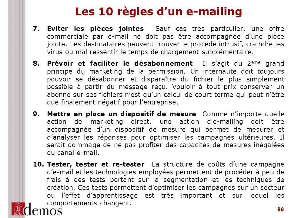88 7.Eviter les pièces jointes Sauf cas très particulier, une offre commerciale par e-mail ne doit pas être accompagnée d'une pièce jointe.