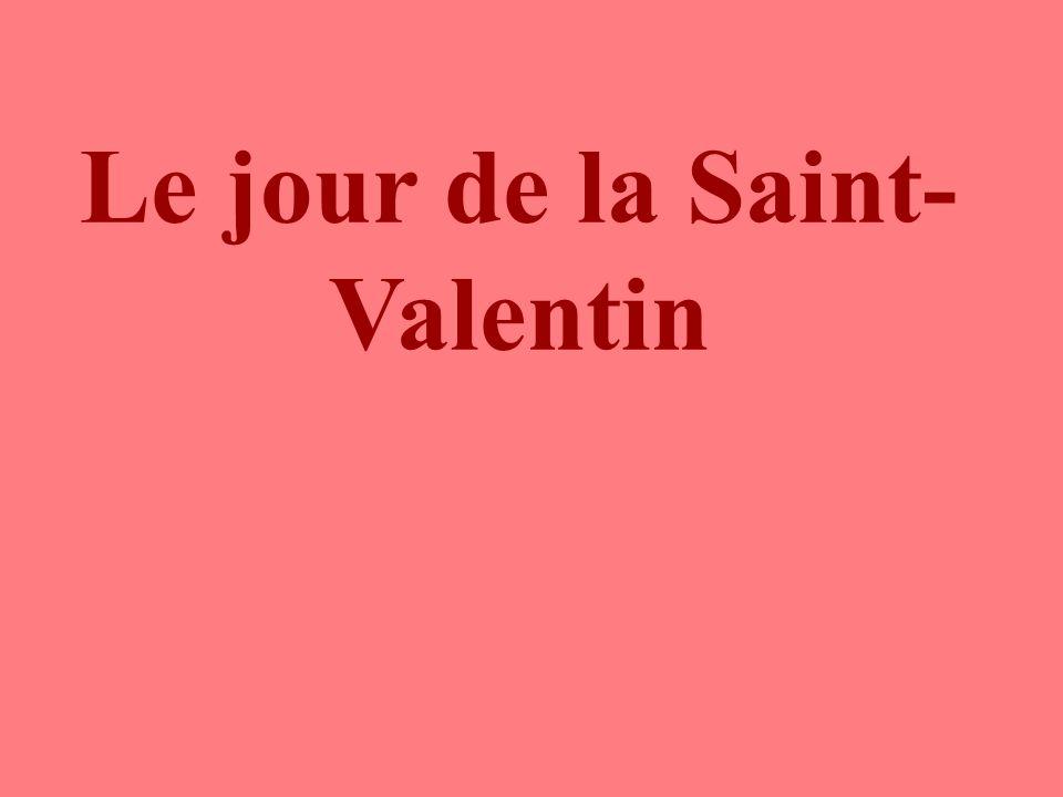 Le jour de la Saint- Valentin