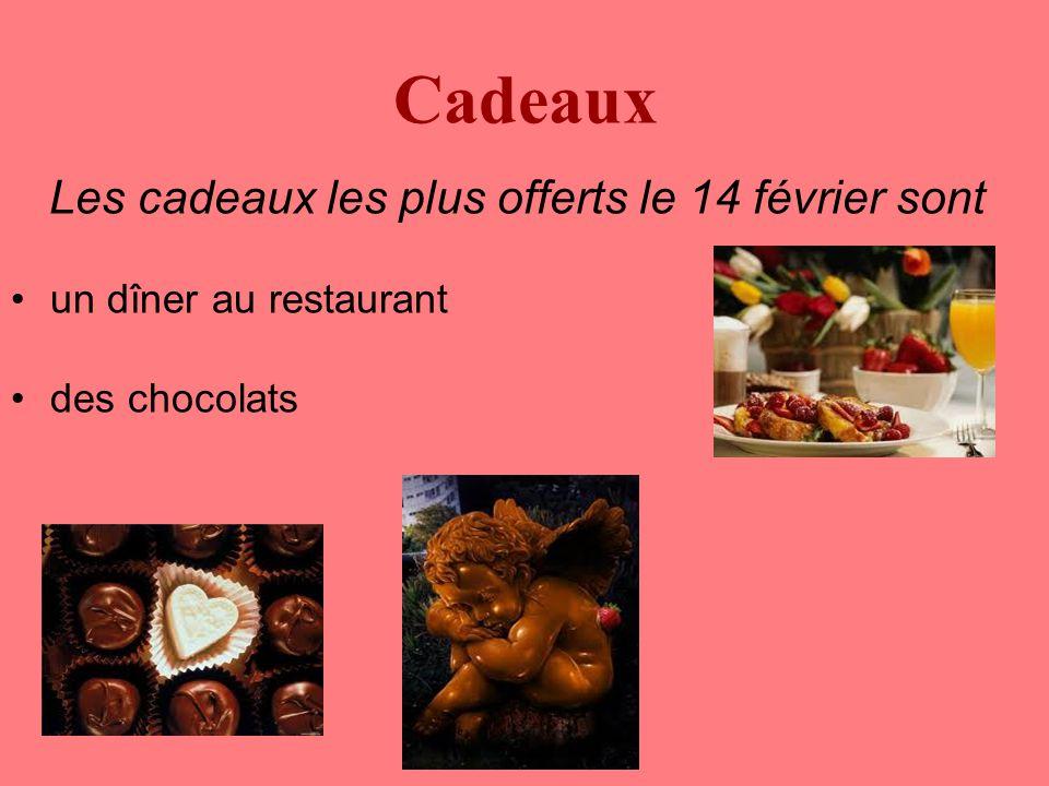 Cadeaux Les cadeaux les plus offerts le 14 février sont un dîner au restaurant des chocolats
