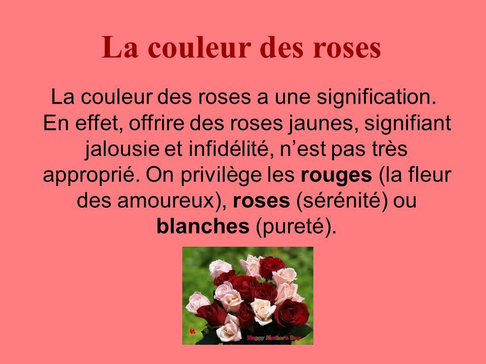 La couleur des roses La couleur des roses a une signification.