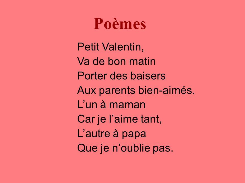 Poèmes Petit Valentin, Va de bon matin Porter des baisers Aux parents bien-aimés.