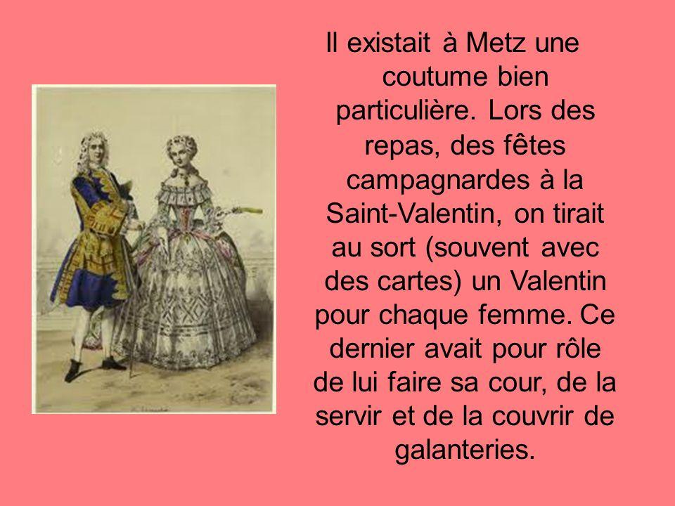 Il existait à Metz une coutume bien particulière.