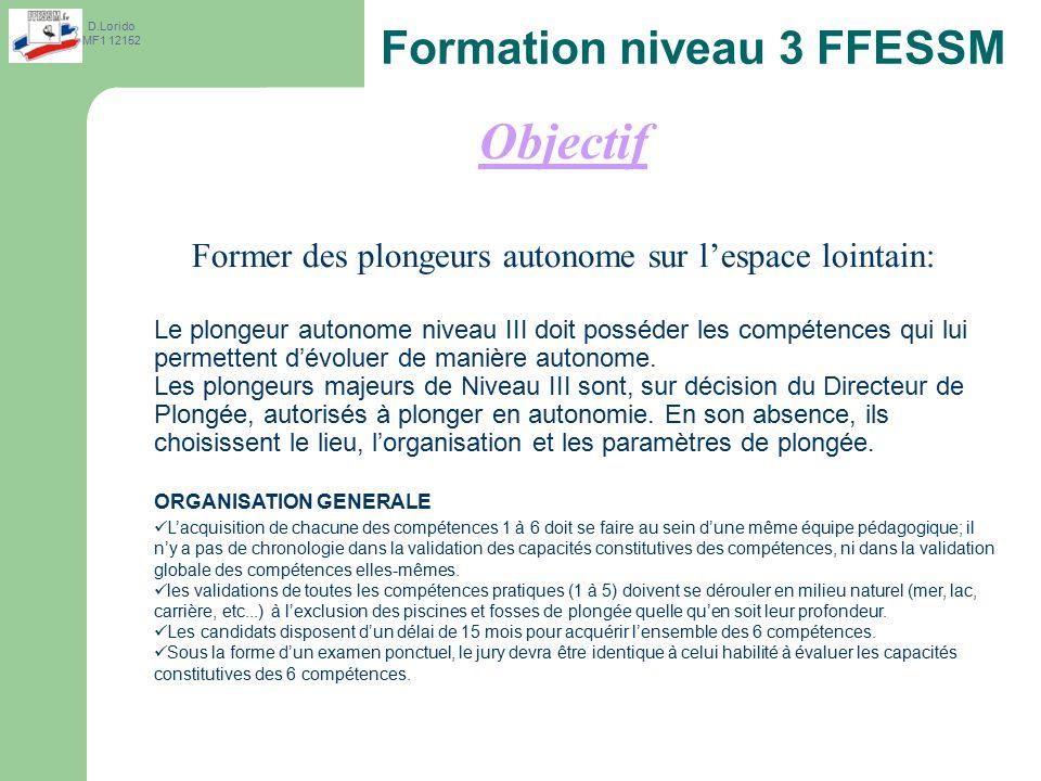 D.Lorido MF Formation niveau 3 FFESSM Objectif Former des plongeurs autonome
