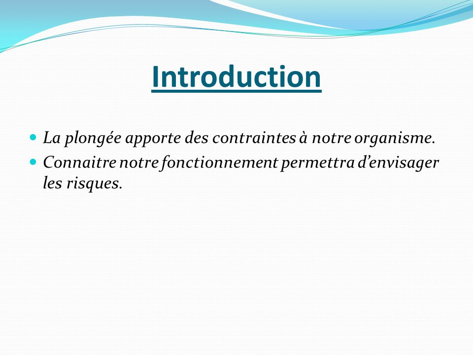 Introduction La plongée apporte des contraintes à notre organisme.