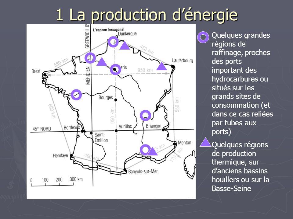 1 La production d'énergie Quelques grandes régions de raffinage, proches des ports important des hydrocarbures ou situés sur les grands sites de conso