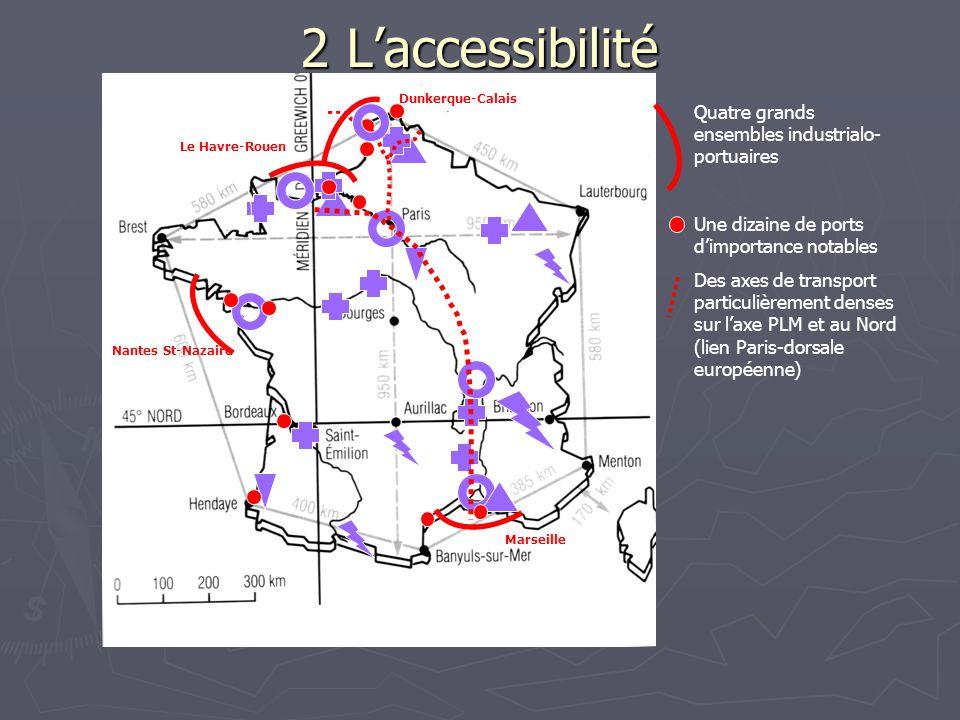 2 L'accessibilité Quatre grands ensembles industrialo- portuaires Une dizaine de ports d'importance notables Des axes de transport particulièrement de