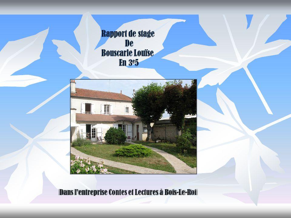 Rapport de stage De De Bouscarle Louïse En 3 e 5 En 3 e 5 Dans l'entreprise Contes et Lectures à Bois-Le-Roi