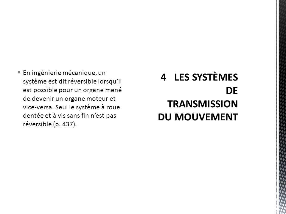 En ingénierie mécanique, un système est dit réversible lorsqu'il est possible pour un organe mené de devenir un organe moteur et vice-versa.