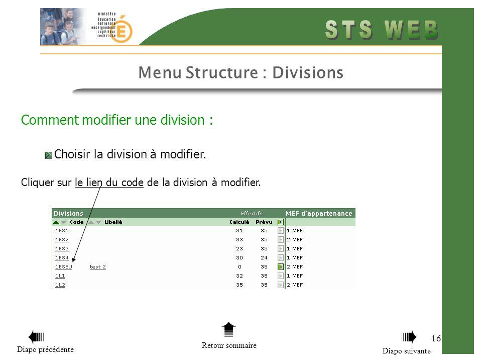 Menu Structure : Divisions 16 Retour sommaire Diapo précédente Diapo suivante Comment modifier une division : Choisir la division à modifier.
